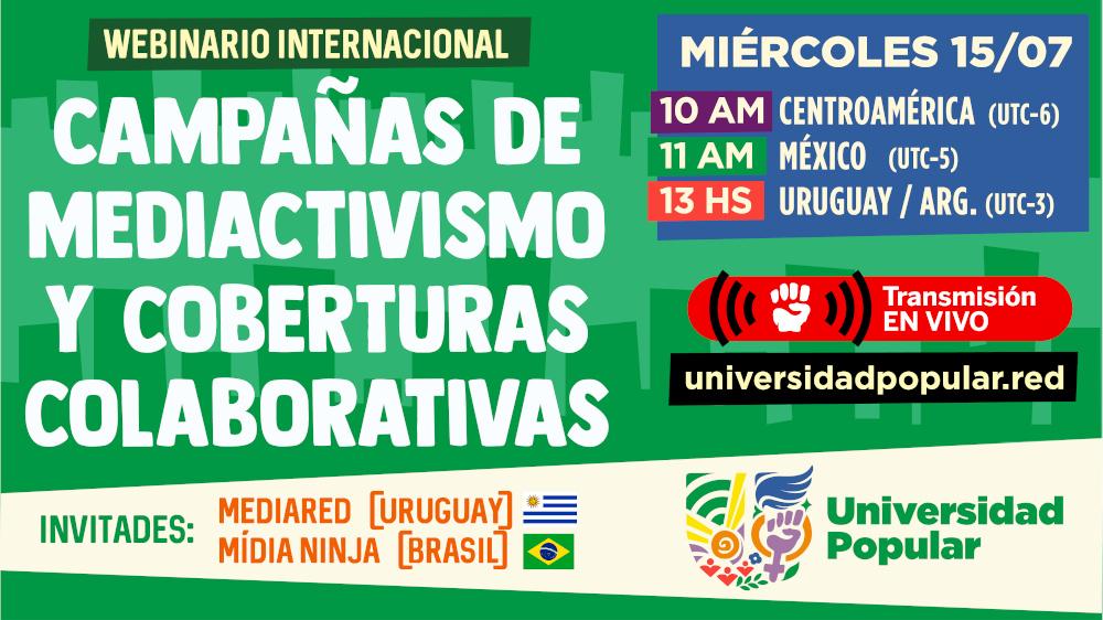 Campañas de mediactivismo y coberturas colaborativas. Miércoles 15 de julio de 2020. Invitades: Mediared (Uruguay) y Mídia Ninja (Brasil).